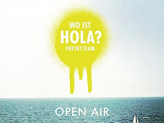 Wo ist Hola? Poetry Slam - Open Air