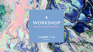 Kunstlabor «HeART Lab» präsentiert: Creative Deep Dive Flow Workshop