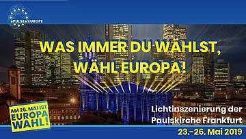 Pulse of Europe - Paulskirche erstrahlt zur Europawahl