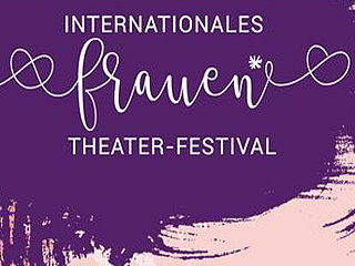 3. Internationales Frauen-Theaterfestival in Frankfurt