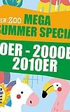 90er, 00er, 10er - Mega Summerspecial