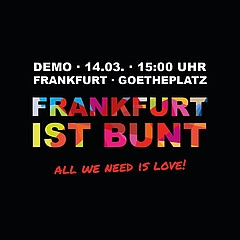 All we need is Love - Initiative 'Frankfurt is colorful' calls for a demo of the cohesion - UPDATE