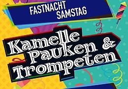 Kamelle, Pauken & Trompeten - Fastnachtssause