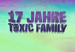 17 Jahre Toxic Family