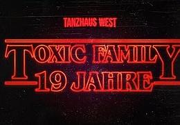 19 Jahre Toxic Family