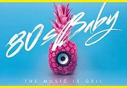 80s Baby! - The Music is geil!
