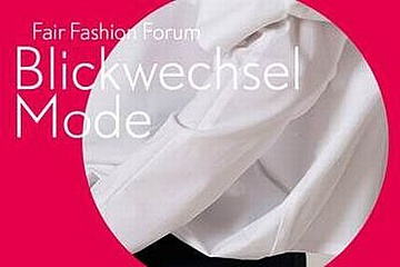 Blickwechsel Mode. Fair Fashion Forum