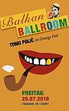 Balkan Ballroom mit Tomo Polic