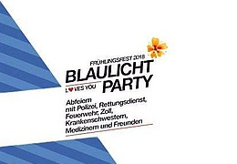 Blaulichtparty - Frühlingsfest 2018