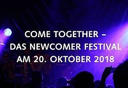 Come together - Das Newcomer Festival