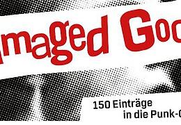 Damaged Goods - 150 Einträge in die Punk-Geschichte