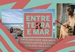 Entre Terra e Mar. Zwischen Erde und Meer. Transatlantische Kunst