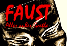 Faust - Alles außer Goethe