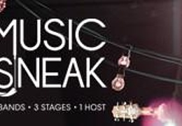Music Sneak - 3 Bands, 3 Stages, 1 Host
