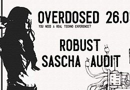 Overdosed w/ Robust & Sascha Audit
