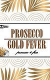 Prosecco Gold Fever