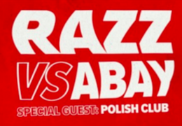 Razz vs Abay / Support: The Polish Club