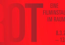 ROT. Eine Filminstallation im Raum