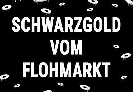 Schwarzgold vom Flohmarkt