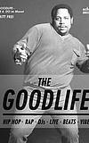 The Goodlife - (Old School - New School Rap & Classics)