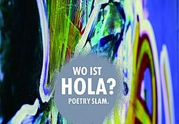 Wo ist Hola - Poetry Slam