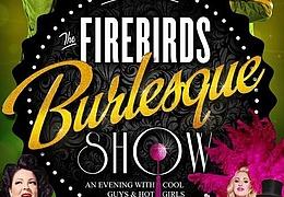The Firebirds Burlesque Show 2019