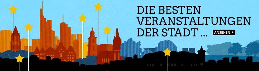 Frankfurt-Tipp – Die besten Veranstaltungen der Stadt