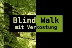 Blind Walk für Genießer