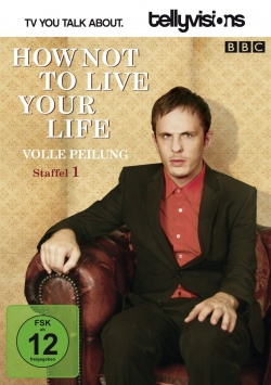 How not to live your life – Staffel 1