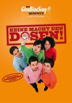 Das GlasBlasSing Quintett: Keine Macht den Dosen! – DVD