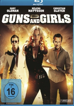 Guns and Girls – Blu-Ray