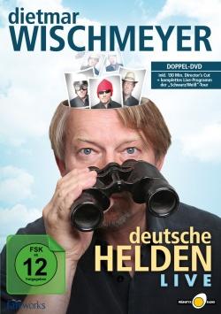 Dietmar Wischmeyer – Deutsche Helden LIVE - DVD