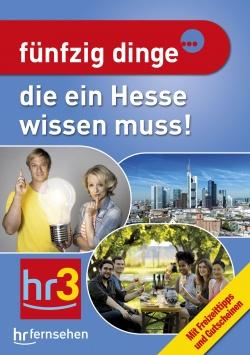 Fünfzig Dinge…die ein Hesse wissen muss! Zeitgeist Media GmbH / Klartext Verlag