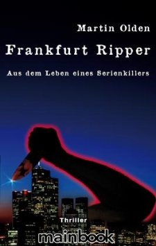 Frankfurt Ripper – Aus dem Leben eines Serienkillers Mainbook