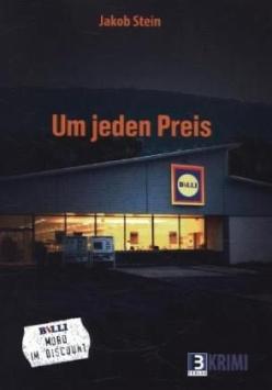 Um jeden Preis - Mord im Discount B3 Verlag