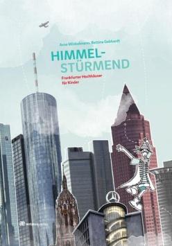 Himmelstürmend  - Frankfurter Hochhäuser für Kinder Antæusverlag