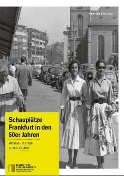 Schauplätze – Frankfurt in den 50er Jahren Henrich Editionen