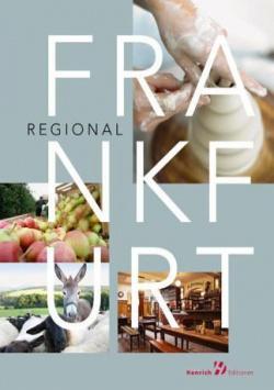 Frankfurt Regional – Manufakturen, Lebensmittel, Apfelwein Henrich Editionen