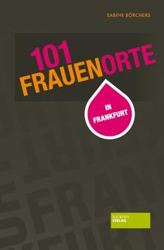 101 Frauenorte in Frankfurt Societäts Verlag