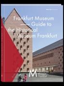 Frankfurt Museum – Führer durch das Historische Museum Frankfurt