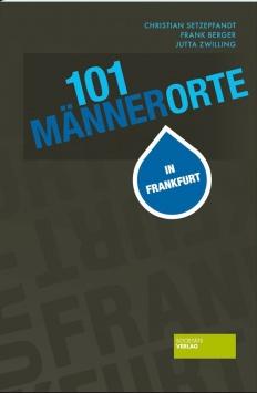 101 Männerorte in Frankfurt Societäts Verlag