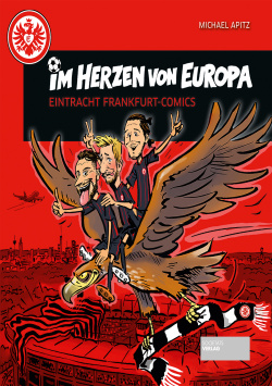 In the Heart of Europe - Eintracht Frankfurt-Comics Societäts Verlag
