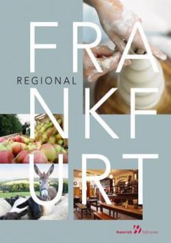 Frankfurt Regional - Manufakturen, Lebensmittel, Apfelwein Henrich Editionen