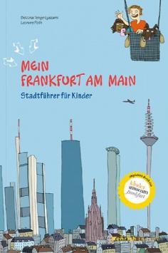 My Frankfurt am Main - City Guide for Children Henrich Editionen