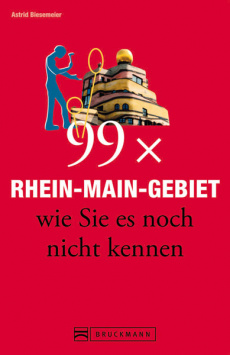 99 x Rhein-Main area as you don't know it yet Bruckmann Verlag GmbH