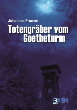 Gravedigger of the Goetheturm B3 Verlag