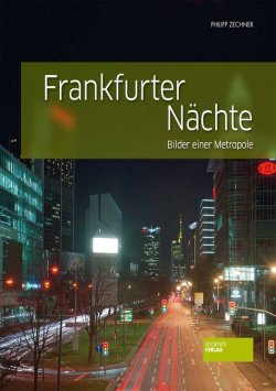 Frankfurt Nights - Pictures of a Metropolis Societäts Verlag