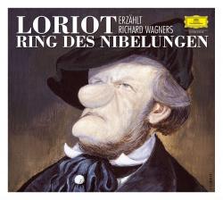 Loriot tells Richard Wagner's RING DES NIBELUNGEN Deutsche Grammophon Literatur
