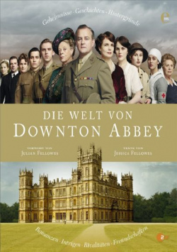 The world of DOWNTON ABBEY Edel Germany