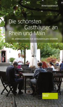 The most beautiful guesthouses on the Rhine and Main Societäts Verlag